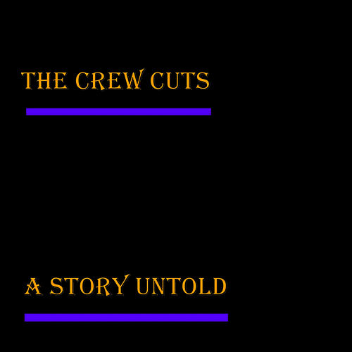 A Story Untold by The  Crew Cuts