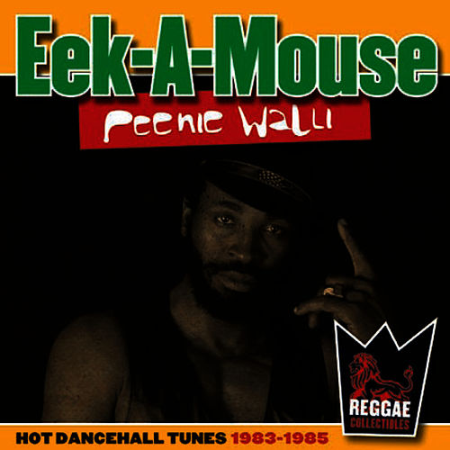Peenie Walli von Eek-A-Mouse