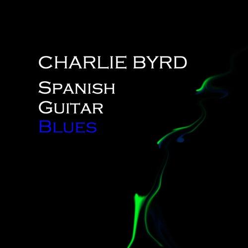 Spanish Guitar Blues von Charlie Byrd