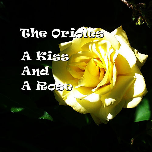 A Kiss And A Rose fra The Orioles