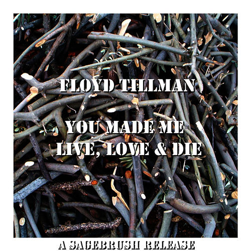 You Made Me Live, Love & Die de Floyd Tillman