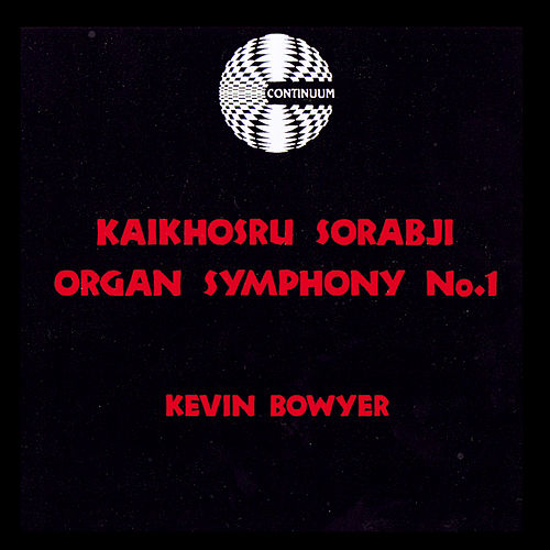 Sorabji Organ Symphony No.1 by Kevin Bowyer