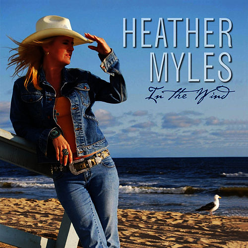 In the Wind von Heather Myles
