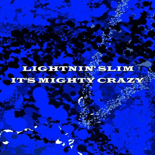 It's Mighty Crazy by Lightnin' Slim