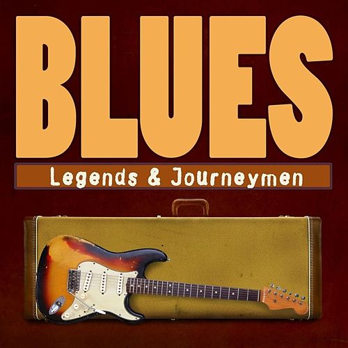 Blues: Legends & Journeyman de Various Artists
