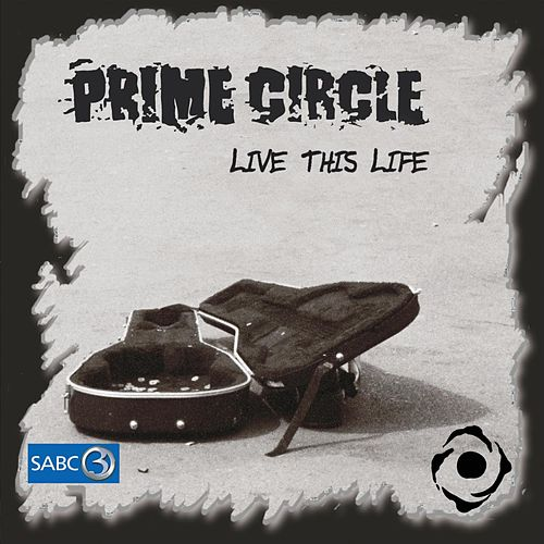 Live this life by Prime Circle