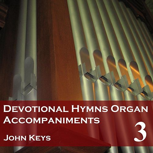 Devotional Hymns, Vol. 3 (Organ Accompaniments) by John Keys