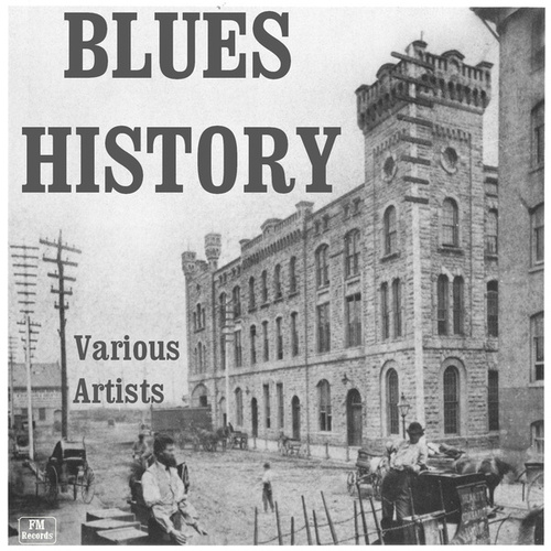 Blues History de Various Artists