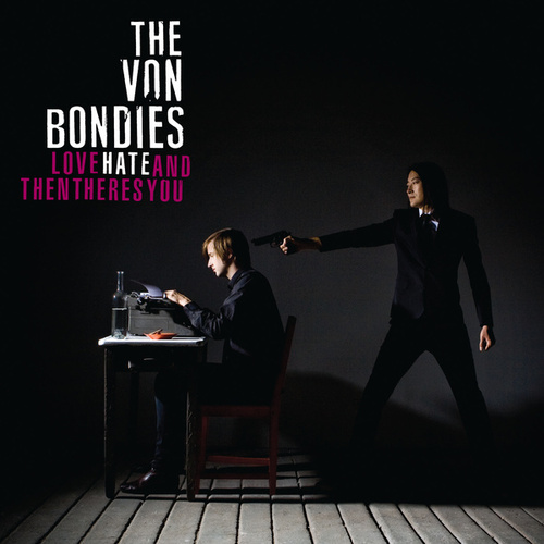 Love, Hate And Then There's You de The Von Bondies