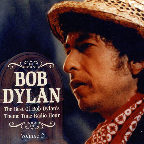 The Best Of Bob Dylan's Theme Time Radio Hour Vol 2 by Various Artists