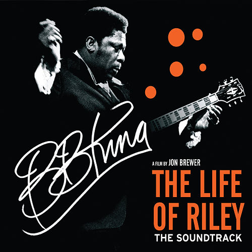 The Life Of Riley (Original Motion Picture Soundtrack) by B.B. King