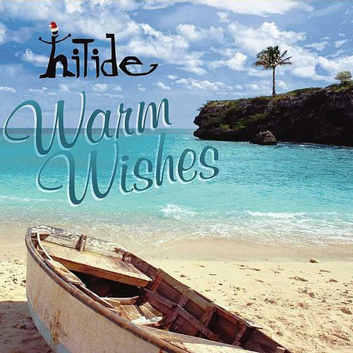 Warm Wishes by Hi Tide