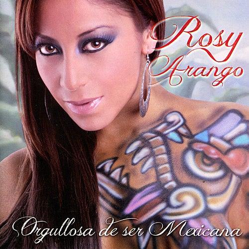 Orgullosa de Ser Mexicana by Rosy Arango