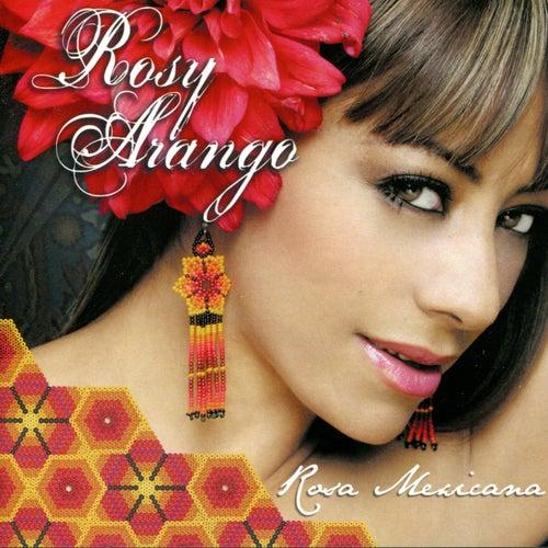 Rosa Mexicana by Rosy Arango