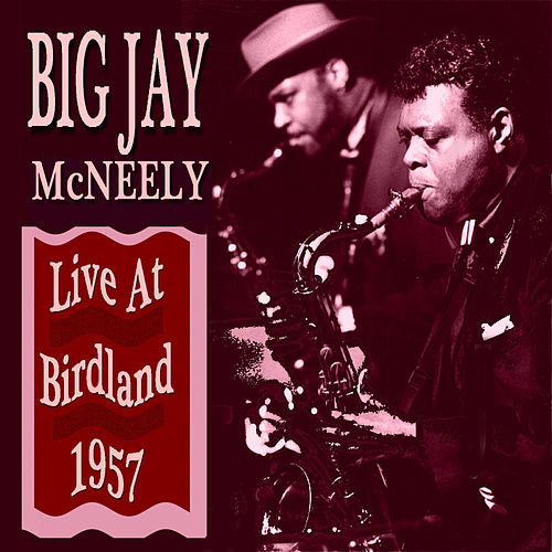 At Birdland von Big Jay McNeely