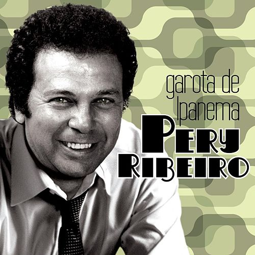 Garota de Ipanema de Pery Ribeiro