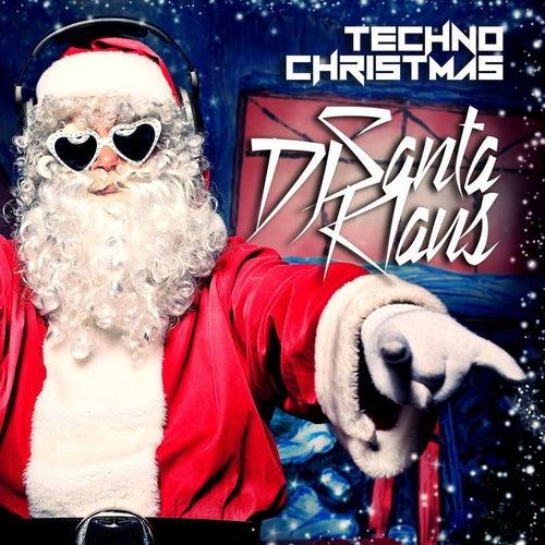 Techno Christmas 14 Christmas Tracks With Techno Rhythms von Dj Santa Klaus