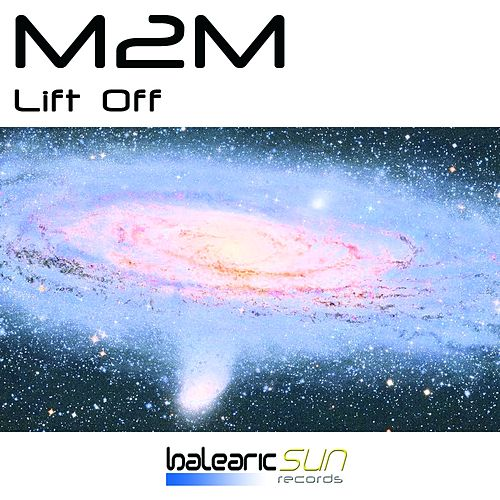Lift Off by M2M