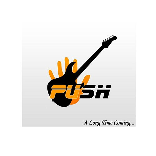 A Long Time Coming... von Push