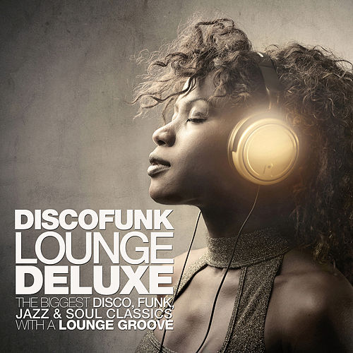 Discofunk Lounge Deluxe von Various Artists
