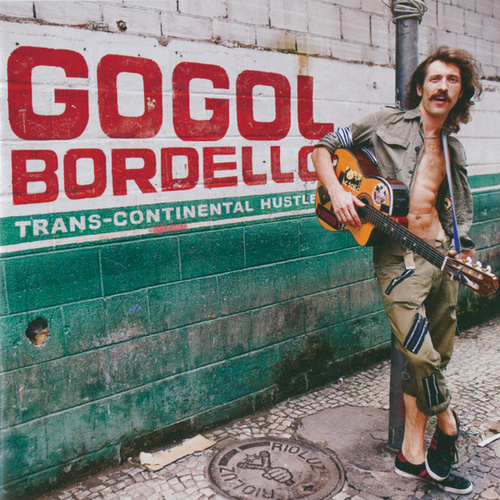 Trans-Continental Hustle by Gogol Bordello