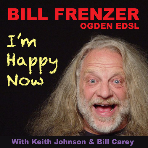 I'm Happy Now by Bill Frenzer