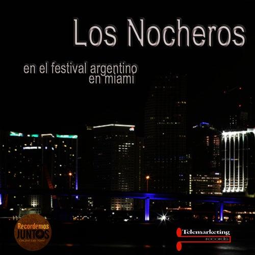 Los Nocheros, en el Festival Argentino de Miami  (Live) de Los Nocheros