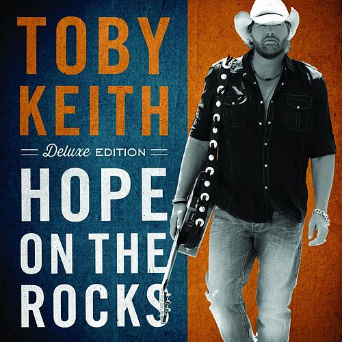 Hope On the Rocks (Deluxe Edition) de Toby Keith