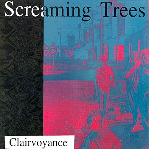Clairvoyance de Screaming Trees
