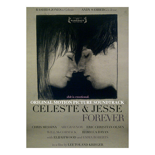 Celeste & Jesse Forever (Original Motion Picture Soundtrack) di Various Artists