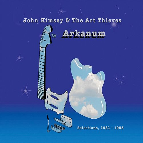 Arkanum: Selections, 1981-1993 by John Kimsey