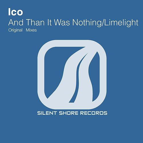 And Than It Was Nothing / Limelight - Single de Ico