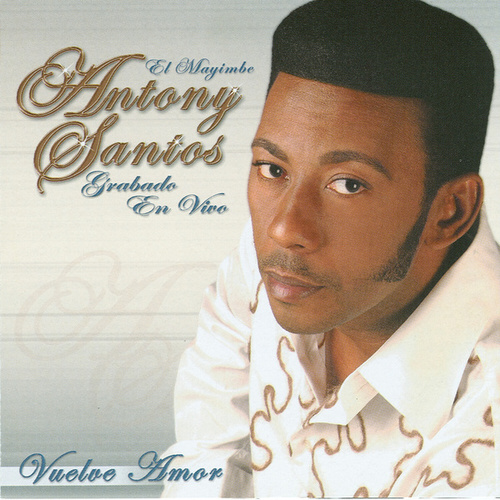 En Vivo: Vuelve Amor by Anthony Santos