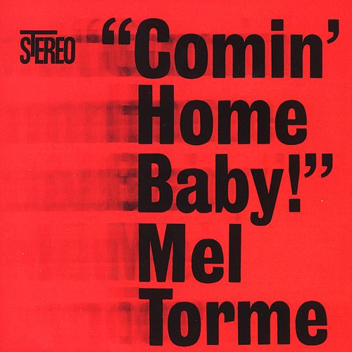 Comin Home Baby di Mel Tormè