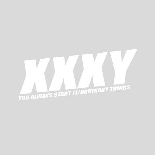 You Always Start It / Ordinary Things de Xxxy