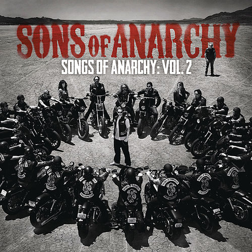 Songs of Anarchy: Volume 2 (Music from Sons of Anarchy) by The Sons Of Anarchy