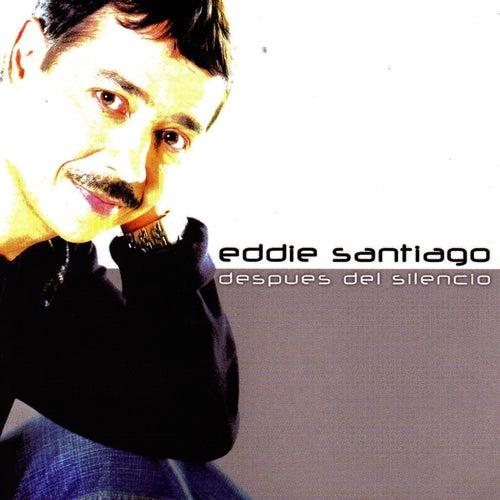 Despues Del Silencio de Eddie Santiago