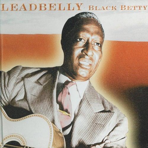 Black Betty by Leadbelly
