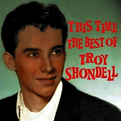 This Time - The Best Of by Troy Shondell