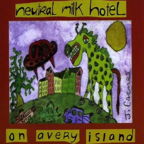 On Avery Island by Neutral Milk Hotel