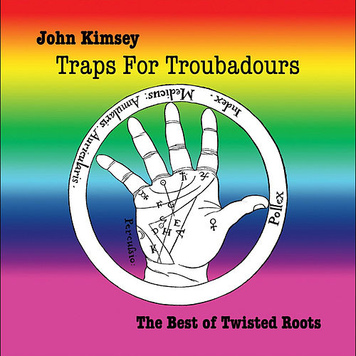 Traps for Troubadours: the Best of Twisted Roots von John Kimsey