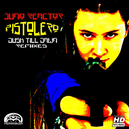 Pistolero - Dusk Till Dawn (Remixes) by Juno Reactor