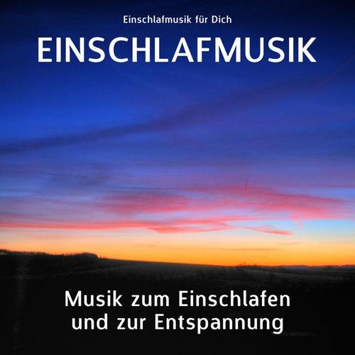 Einschlafmusik - Musik zum Einschlafen und zur Entspannung von Einschlafmusik für Dich