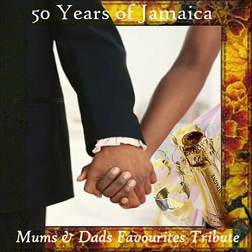 50 Years of Jamaica Mums & Dads Favourites Tribute de Various Artists