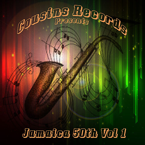 Cousins Records Presents Jamaica 50th Vol 1 by Various Artists