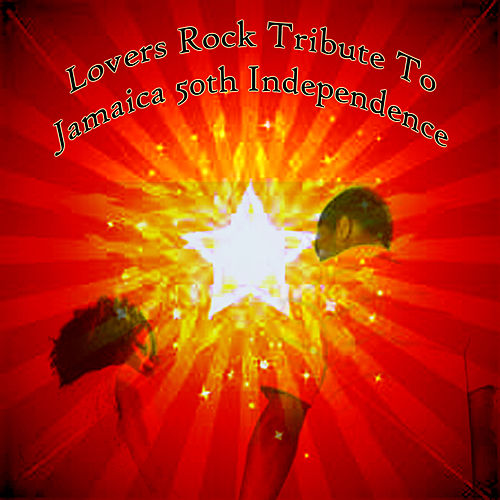 Lovers Rock Tribute To Jamaica 50th Independence de Various Artists
