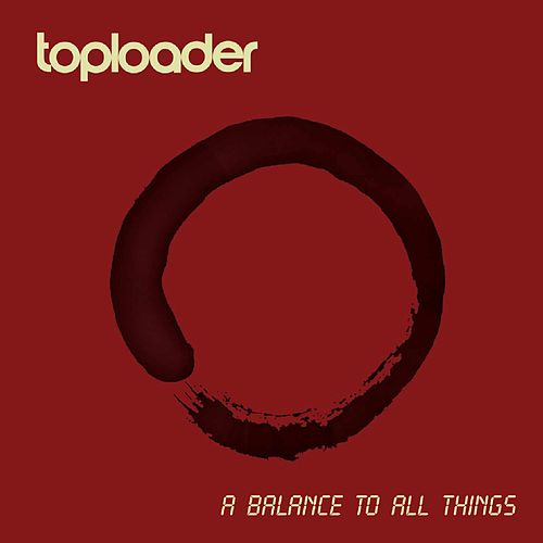 A Balance to All Things de Toploader