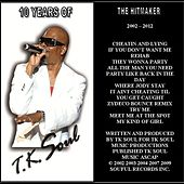 The Hit Maker: 10 Years of Tk Soul by Tk Soul
