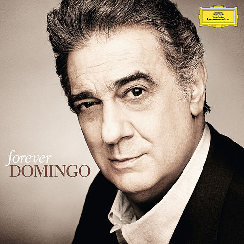 Forever Domingo by Placido Domingo