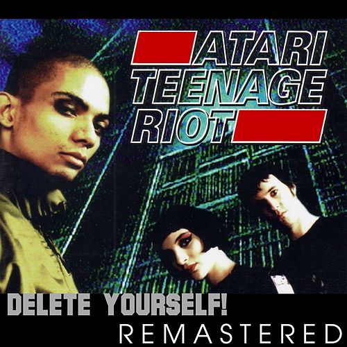 Delete Yourself (Remastered) de Atari Teenage Riot
